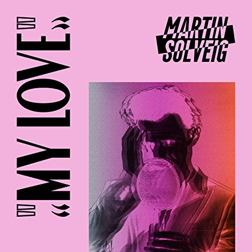 Martin Solveig - My Love - Mixed and additional production by Julien Jabre